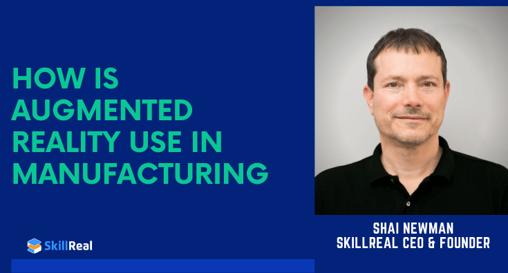 How is augmented reality used in manufacturing